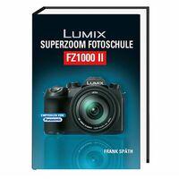 Für weitere Info hier klicken. Artikel: Kamerabuch Lumix Superzoom Fotoschule FZ1000 II