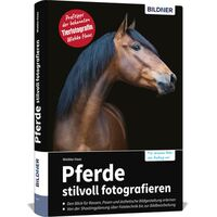 Für weitere Info hier klicken. Artikel: Buch Pferde stilvoll fotografieren