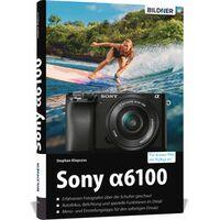Für weitere Info hier klicken. Artikel: Buch Sony Alpha 6100 - Für bessere Fotos von Anfang an